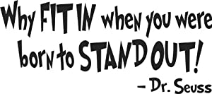 Dr. Seuss Why fit in when you were born to stand out from Affordable Quotes
