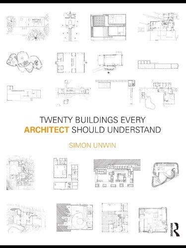 Simon Unwin - Twenty Buildings Every Architect Should Understand