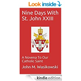 Nine Days With St. John XXIII: A Novena To Our Catholic Saint