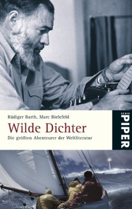 Buchseite und Rezensionen zu 'Wilde Dichter: Die größten Abenteurer der Weltliteratur' von Rüdiger Barth