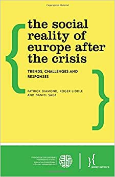 The Social Reality Of Europe After The Crisis: Trends, Challenges And Responses