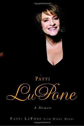 Patti LuPone: A Memoir by Patti LuPone