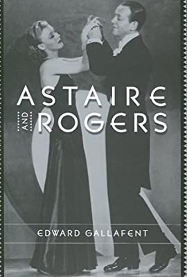 Astaire & Rogers (Film and Culture)