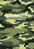 img - for Gun Tracker: A Collector's Firearm Record Book book / textbook / text book