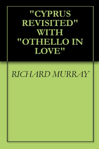 """CYPRUS REVISITED"" WITH ""OTHELLO IN LOVE"""