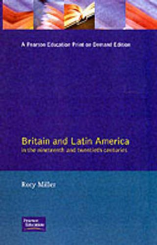 Britain and Latin America in the Nineteenth and Twentieth Centuries (Studies in Modern History)