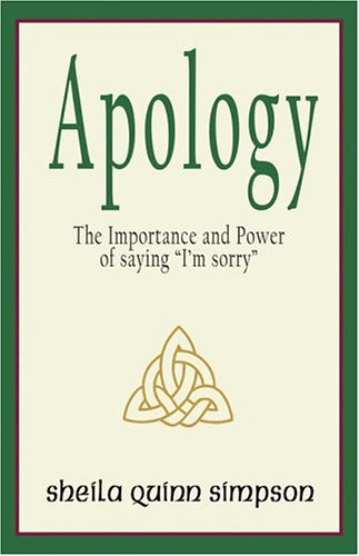Apology: The Importance and Power of Saying