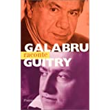 Galabru raconte Guitry (French Edition) ~ Michel Galabru
