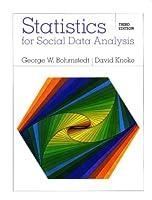 Statistics for Social Data Analysis by Bohrnstedt