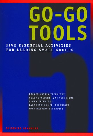Go-Go Tools: Five essential activities for leading small groups, Shigehiro Nakamura