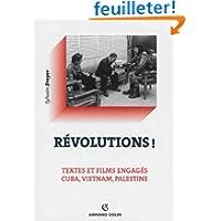 Révolutions !: Textes et films engagés - Cuba, Vietnam, Palestine