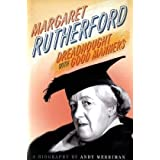 Margaret Rutherford: Dreadnought with Good Mannersby Andy Merriman