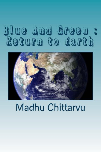 Blue and Green : Return  to Earth (War  For Mars A story of the  Fourth Millennium)