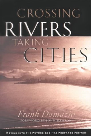 Crossing Rivers, Taking Cities: Lessons from Joshua on Reaching Cities for Christ