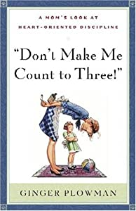 Cover of &quot;Don't Make Me Count to Three: a...