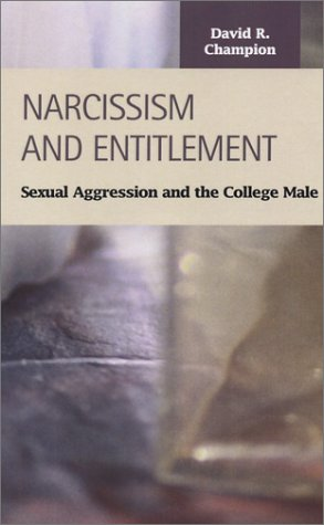 Narcissism and Entitlement: Sexual Aggression and the College Male (Criminal Justice (LFB Scholarly Publishing LLC)) PDF