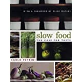 Slow Food: The Case for Taste (Arts & Traditions of the Table: Perspectives on Culinary History)by Carlo Petrini