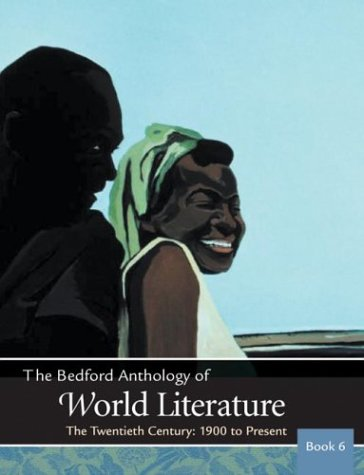 The Bedford Anthology of World Literature Book 6: The...