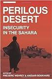 Perilous Desert: Insecurity in the Sahara