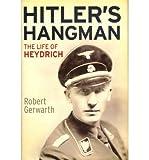 Robert Gerwarth Hitler's Hangman: The Life of Heydrich Gerwarth, Robert ( Author ) Nov-15-2011 Hardcover