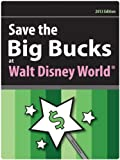 Save the Big Bucks at Walt Disney World 2013