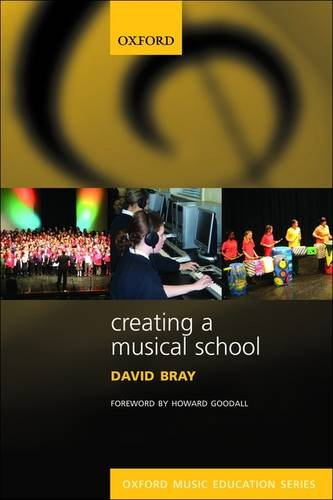Creating a Musical School (Oxford Music Education)
