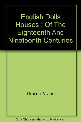 English Dolls' Houses Of The Eighteenth And Nineteenth Centuries