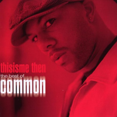 Common - Thisisme Then: The Best Of Common - Zortam Music