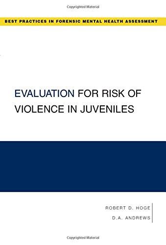 Evaluation for Risk of Violence in Juveniles (FORENSIC MENTAL HEALTH ASSESSMENT)