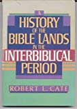 img - for A History of the Bible Lands in the Interbiblical Period book / textbook / text book