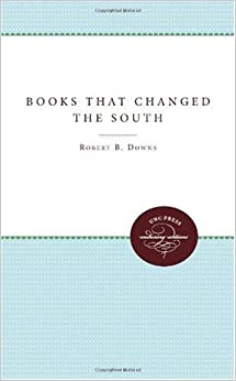 Books That Changed the South: Robert B. Downs: 9780807896532: Amazon ...