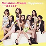 Happiness「Sunshine Dream ~一度きりの夏~」