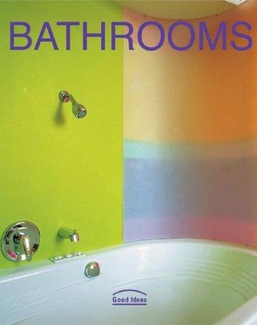 Bathrooms: Good Ideas, Ana G. Canizares