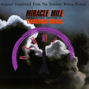 Tangerine Dream Miracle Mile Original Soundtrack From