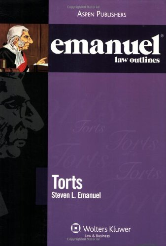 Emanuel Law Outlines: Torts 8th Edition by Emanuel, Steven L. published by Aspen Publishers Paperback