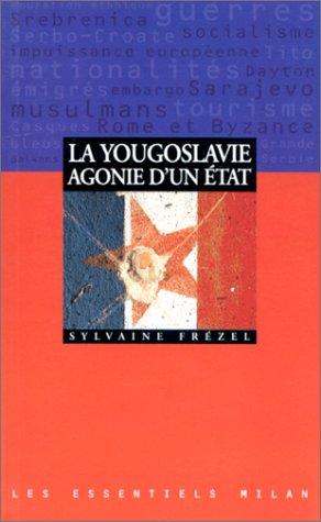 [La]  yougoslavie : agonie d'un état