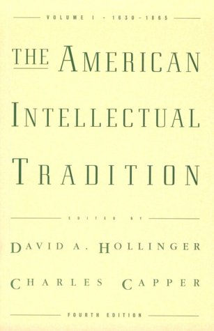 The American Intellectual Tradition: A Sourcebook Volume I: 1630-1865