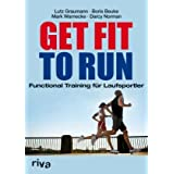 "Get Fit to Run: Functional Training f�r Laufsportlervon ""Lutz Graumann"""