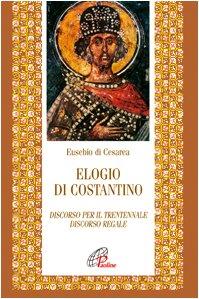 elogio-di-costantino-discorso-per-il-trentennale-discorso-regale-letture-cristiane-del-primo-millenn