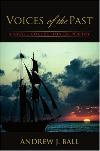 Voices of the Past: A Small Collection of Poetry
