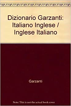 Dizionario Garzanti: Italiano Inglese / Inglese Italiano ...