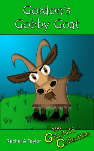 Gordon's Gobby Goat (The GRUNTS Collection Book 1) PDF