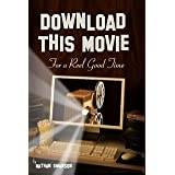 Download This Movie for a Reel Good Time ~ Nathan Swanson