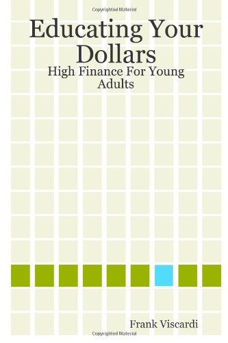 Educating Your Dollars: High Finance For Young Adults