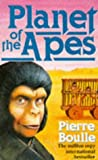 The Planet of the Apes Pierre Boulle