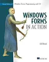 Windows Forms in Action: 2nd Edition of Windows Forms Programming with C#