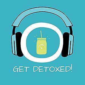 Get Detoxed! Entschleunigen mit Hypnose Hörbuch