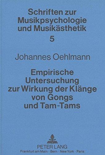 Empirische Untersuchung zur Wirkung der Klänge von Gongs und Tam-Tams Klang, Lautstärke und Emotion (Schriften zur Musikpsychologie und Musikästhetik)  [Oehlmann, Johannes] (Tapa Blanda)