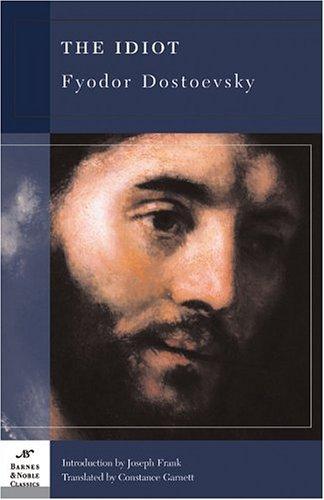 The Idiot, Fyodor Dostoevsky; Constance Garnett & Joseph Frank