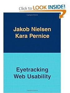 Eyetracking Web Usability Jakob Nielsen and Kara Pernice